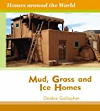 Mud, Grass, and Ice Homes, Debbie Gallagher, 1599201542