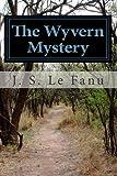 The Wyvern Mystery, J. Sheridan Le Fanu, 1463729677