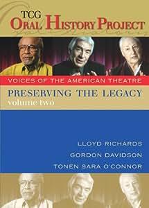 Preserving the Legacy, Volume Two: Lloyd Richards, Gordon Davidson andTonen Sara O'Connor