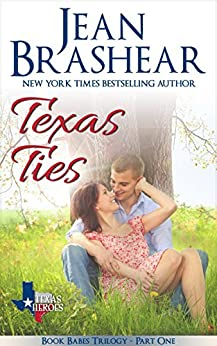 Texas Ties: Book Babes Trilogy Part One (Texas Heroes 13) by [Brashear, Jean]