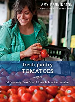 Fresh Pantry: Tomatoes by [Pennington, Amy]