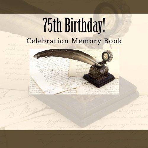 75th Birthday!: Celebration Memory Book