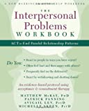 The Interpersonal Problems Workbook, Matthew McKay and Patrick Fanning, 1608828360