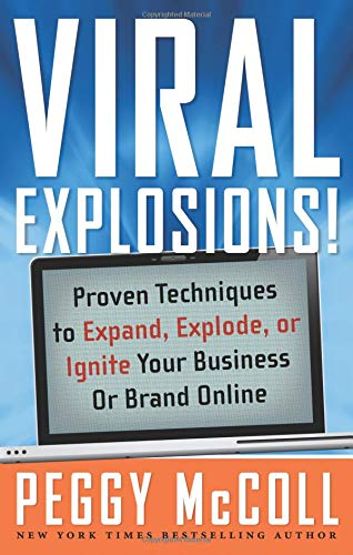 Download Viral Explosions!: Proven Techniques to Expand, Explode, or Ignite Your Business or Brand Online PDF