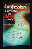 A Confession a Day Keeps the Devil Away, Frances Hunter, 0917726375