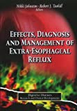 img - for Effects, Diagnosis and Management of Extra-Esophageal Reflux (Digestive Diseases-Research and Clinical Developments) book / textbook / text book