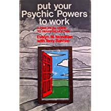 Put Your Psychic Powers to Work: A Practical Guide to Parapsychology.