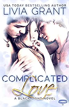 Complicated Love: (MMF Bisexual Menage Romance) by [Grant, Livia]