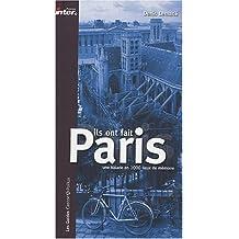 ILS ONT FAIT PARIS : BALADE EN 1000 LIEUX DE MÉMOIRE