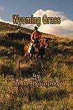 Wyoming Grass, D. D. Doughty, 1483901785