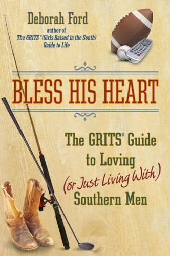 Bless His Heart: The GRITS Guide to Loving (or Just Living With) Southern Men ePub fb2 book