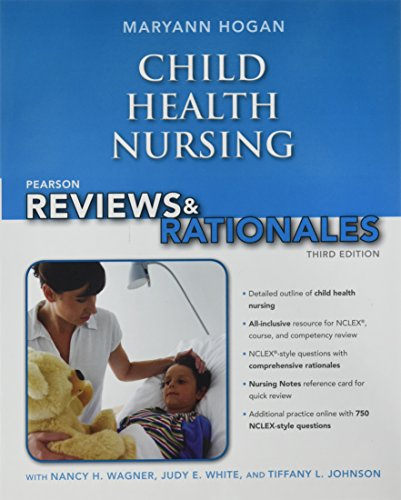 """Pearson Reviews & Rationales: Child Health Nursing with """"Nursing Reviews & Rationales"""" Plus Reviews and Rationales Online -- Access Card Package (3rd Edition)"""