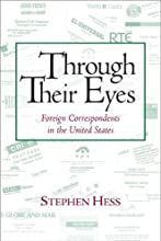 Through Their Eyes: Foreign Correspondents in the United States (Newswork)