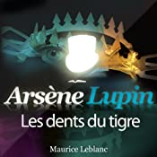 Les dents du tigre (Arsène Lupin 26)   Maurice Leblanc