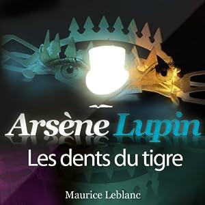 Les dents du tigre (Arsène Lupin 26) | Livre audio