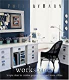 Pottery Barn Work Spaces (Pottery Barn Design Library)