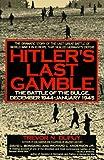 Hitler's Last Gamble: The Battle of the Bulge, December 1944-January 1945