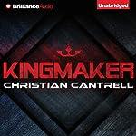 Kingmaker | Christian Cantrell