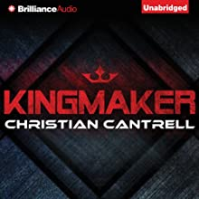 Kingmaker Audiobook by Christian Cantrell Narrated by Will Damron