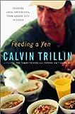 Feeding a Yen, Calvin Trillin, 0375508082