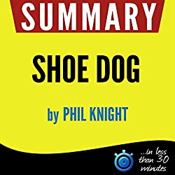 Summary: Shoe Dog