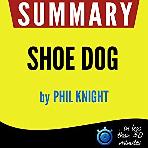 Summary: Shoe Dog Audiobook