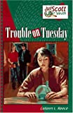 Trouble on Tuesday, Colleen L. Reece, 155748984X
