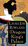 The Dragon King's Palace by Laura Joh Rowland front cover