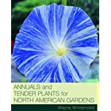 Annuals and Tender Plants for North American Gardens by Wayne Winterrowd (2004-05-18)