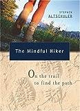 The Mindful Hiker, Stephen Altschuler, 0875167977