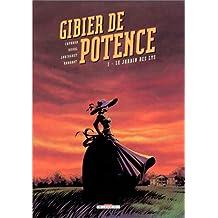 GIBIER DE POTENCE T01 : JARDIN DES LYS