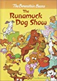 The Runamuck Dog Show, Stan Berenstain and Jan Berenstain, 0375912711