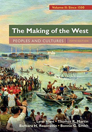 1457681536 - The Making of the West, Volume 2: Since 1500: Peoples and Cultures