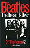 The Dream Is Over:The Dream Is Over, Keith Badman, 0711988021