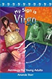 My Sign is Virgo (Astrology for Young Adults)