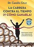 img - for La Carrera Contra El Tiempo Y Como Ganarla/ the Race Against Time  And How to Win It: Como Tomar Control De Tu Vida, Tomando Control De Tu Tiempo (Spanish Edition) book / textbook / text book