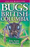 Bugs of British Columbia, John Harrison Acorn, 1551052318