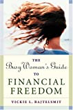 img - for The Busy Woman's Guide to Financial Freedom book / textbook / text book