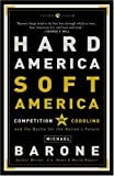 Hard America, Soft America, Michael Barone, 1400053242