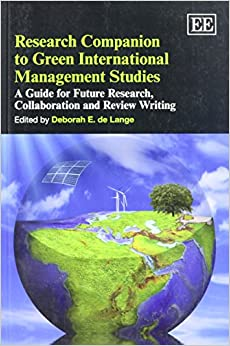 Research Companion to Green International Management Studies: A Guide for Future Research, Collaboration and Review Writing (Elgar Original Reference)
