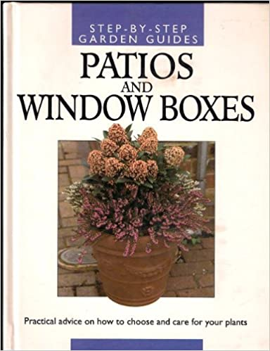 Patios and Windowboxes (Step by Step Garden Guides)