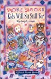 More Books Kids Will Sit Still For, Judy Freeman, 0835235203