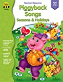 Piggyback Songs - Seasons and Holidays, Carson-Dellosa Publishing Staff, 1570295220
