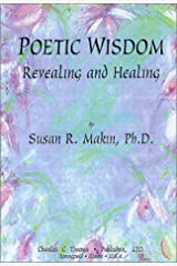 Poetic Wisdom: Revealing and Healing Paperback