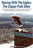 Soaring With the Eagles: The Copper Peak Story
