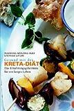 Gesund mit der Kreta-Diät: Das Ernährungsgeheimnis für ein langes Leben