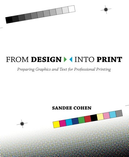 From Design Into Print: Preparing Graphics and Text for...