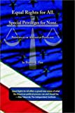 Equal Rights for All, Special Privileges for None, Thomas E. Vass, 158832074X