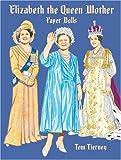 Elizabeth the Queen Mother Paper Dolls, Tom Tierney, 0486417719
