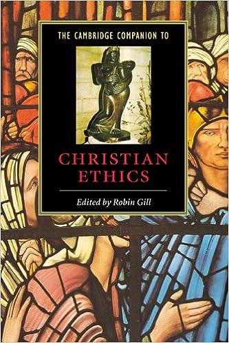 The Cambridge Companion to Christian Ethics (Cambridge Companions to Religion)